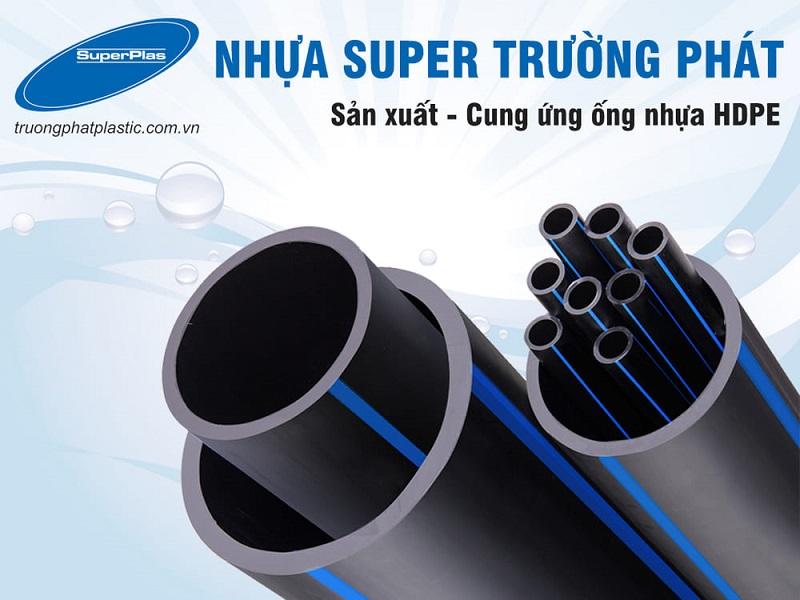 Super Trường Phát chuyên cung cấp các loại ống HDPE và phụ kiện HDPE